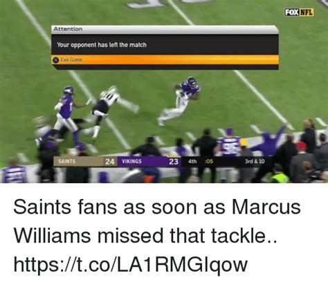 Marcus Williams Memes - fox nfl attention your opponent has left the match exit game saints 24 vikings 23 4th 05 3rd