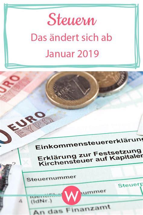 Geld Steuern Bauen Das Aendert Sich 2018 by Steuer 2019 Das 228 Ndert Sich Ab Januar In Deutschland