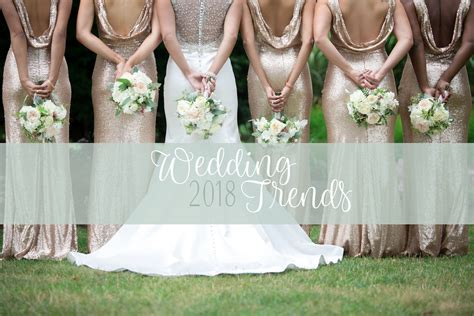 Our Favorite Wedding Trends For 2018