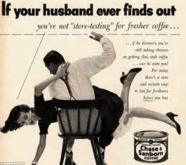 Didn't I warn you about serving me bad coffee? Outrageously sexist ads from the 1950s show