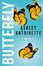 Butterfly 3   Ashley Antoinette   Macmillan