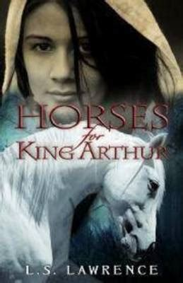 horses  king arthur  ls lawrence