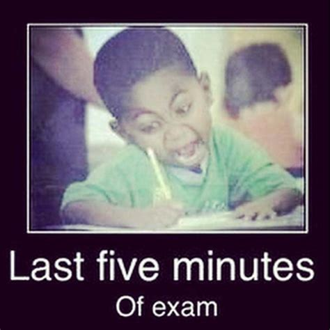 Finals Week Memes - last five minutes of college finals approaching