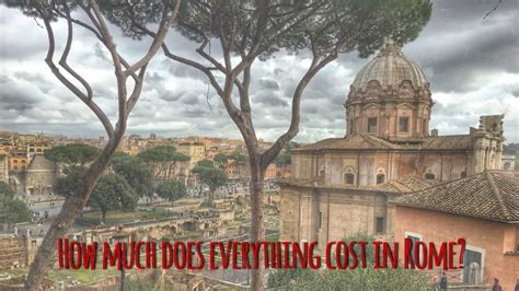 Is Rome Expensive To Visit? What Are The Prices In Rome In