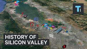 Animated timeline shows how Silicon Valley became a $2 ...