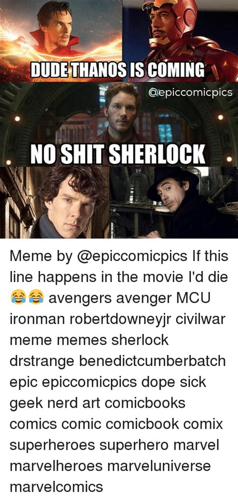 meme sherlock memes mcu avengers shit ironman marvel civilwar robertdowneyjr avenger happens line movie comics dope