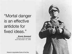 """""""Mortal danger is an effective antidote to fixed ideas ..."""