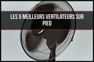 Ventilateur Sur Pied Pas Cher : les 5 meilleurs ventilateurs sur pied pas cher 2018 ~ Dailycaller-alerts.com Idées de Décoration