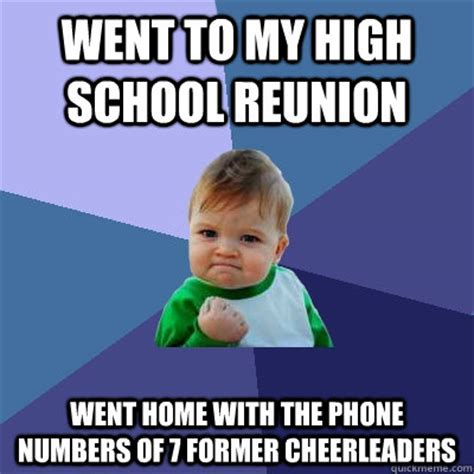 High Kid Meme - went to my high school reunion went home with the phone numbers of 7 former cheerleaders