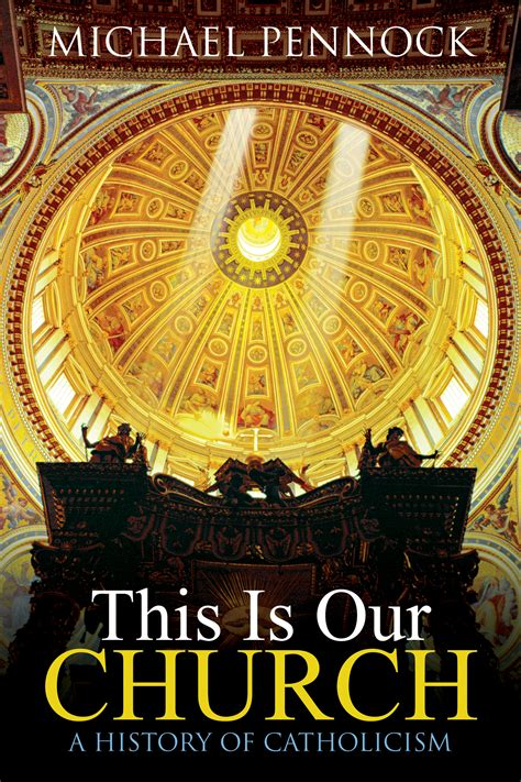 This Is Our Church: A History of Catholicism   Church ...