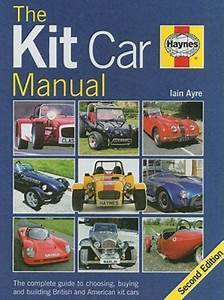 Kit Car Manual  The Complete Guide To Choosing  Buying And