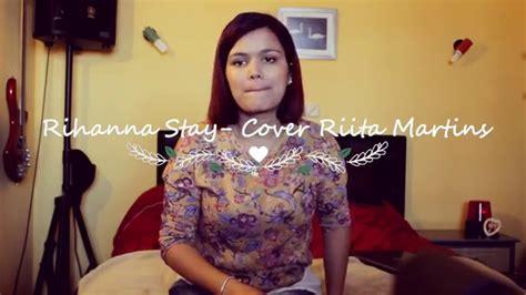 Stay Rihanna Search: Rihanna Stay -Cover Rita Martins