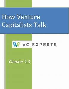 Chapter 1.3: How Venture Capitalists Talk. Learn VC lingo!
