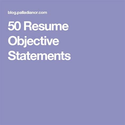 50 Resume Objective Statements by 25 Best Ideas About Resume Objective On Resume Career Objective Career Objective