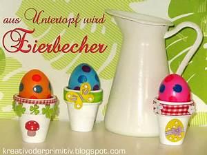 Eierbecher Selber Machen : kreativ oder primitiv ~ Lizthompson.info Haus und Dekorationen