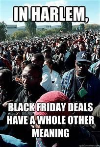 Definition Black Friday : black friday memes quickmeme ~ Medecine-chirurgie-esthetiques.com Avis de Voitures