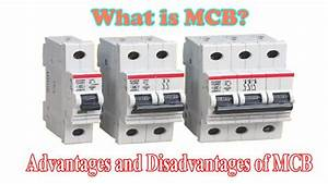 What Is Mcb  Advantages And Disadvantages Of Mcb