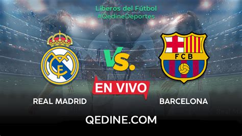 Real Madrid vs. Barcelona EN VIVO: TV, horario y dónde ver ...