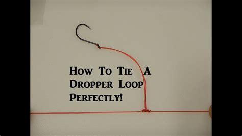tie  perfect dropper loop youtube