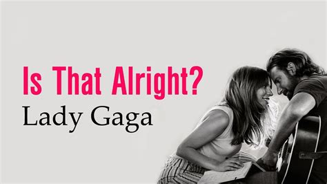 Is That Alright (lyrics) Album A Star Is Born