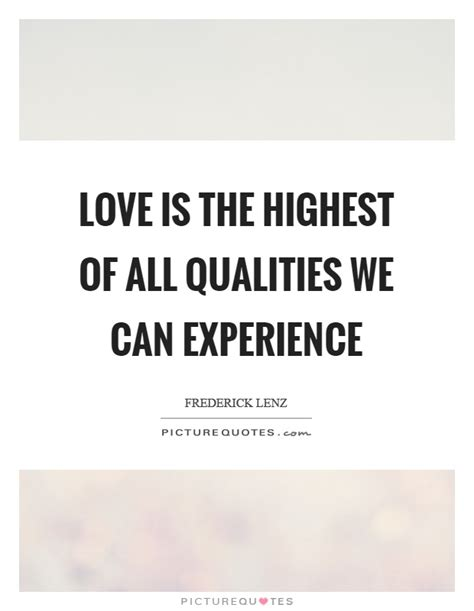 love   highest   qualities   experience