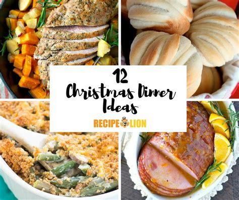 suggestions for christmas dinner 12 christmas dinner ideas recipelion com