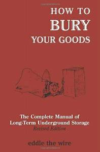 How To Bury Your Goods   The Complete Manual Of Long
