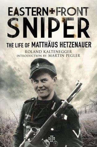 eastern front sniper  life  matthaeus hetzenauer