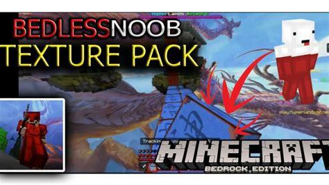 Using Bedless Noob Texture Pack In Minecraft Bedrock