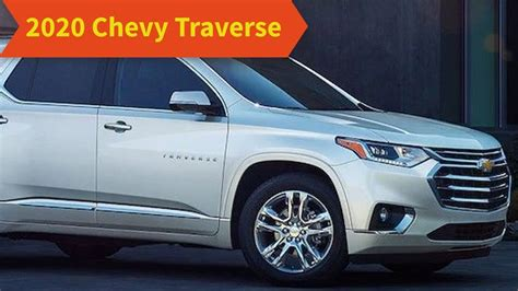 2020 Chevrolet Traverse by 2020 Chevy Traverse Release Date Specs Price