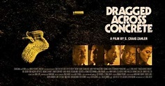 Film Review – Dragged Across Concrete (2019) | MovieBabble