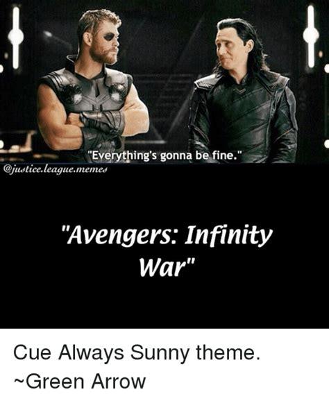 Avengers Infinity War Memes - everything s gonna be fine avengers infinity war cue