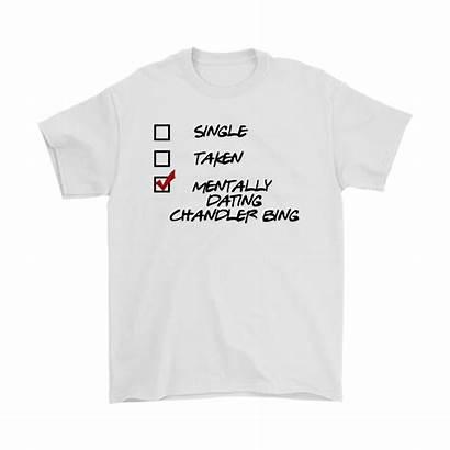 Bing Shirts Chandler Friends Mentally Relationship Dating