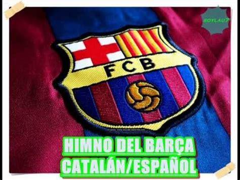 Himno del FC Barça en Catalan/Español YouTube