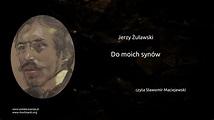Jerzy Żuławski - Do moich synów - YouTube