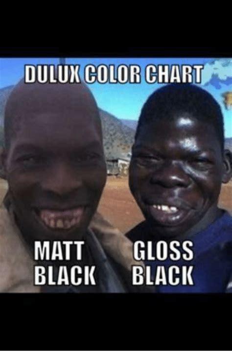 Black Meme Dulun Color Chart Matt Gloss Black Black Meme On Me Me
