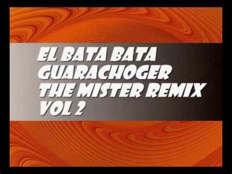 El Bata Bata Guarachoger (dj Luis Nieto Youtube
