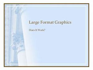 Large Format Graphics - Does It Work?