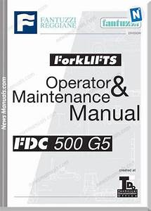 Fantuzzi Forklift Fdc 500g5 Operator Maintenance Manual