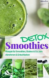Detox Smoothie Rezepte Zum Abnehmen : smoothie rezeptbuch detox smoothies und shakes zum abnehmen entschlacken das rezeptbuch ~ Frokenaadalensverden.com Haus und Dekorationen
