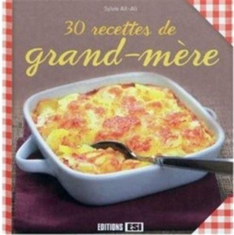 recettes de cuisine de grand mere les livres de cuisine en 2012
