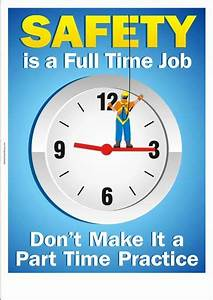 safety poster: Safety is a full time job … | Safety | Pinte…