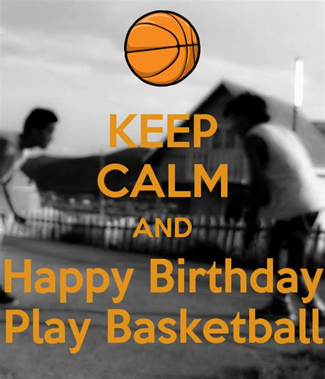calm  happy birthday play basketball poster