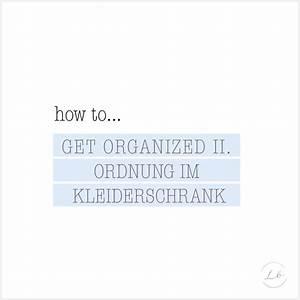 Ordnung Im Kleiderschrank : how to get organized ii ordnung im kleiderschrank give away liebesbotschaft blog ~ Frokenaadalensverden.com Haus und Dekorationen