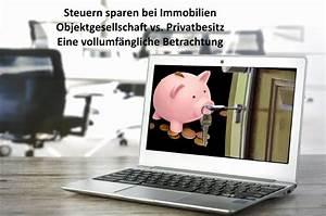 Steuern Sparen Immobilien : steuern sparen bei immobilien objektgesellschaft vs privatbesitz ~ Buech-reservation.com Haus und Dekorationen