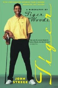 Tiger: A Biography of Tiger Woods by Strege, John Book The ...