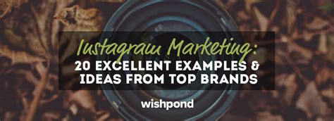 Instagram Marketing 20 Excellent Examples & Ideas From