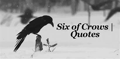 Quotes Crows Six Favorite