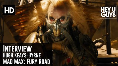 hugh keays byrne interview mad max fury road youtube
