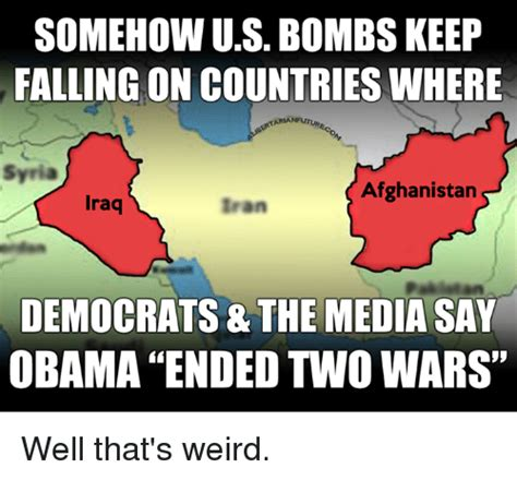 Syria Meme - somehow us bombs keep falling on countries where aria syria afghanistan iraq iran democrats